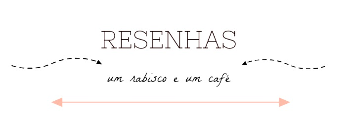 Resenhas, um rabisco e um café