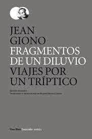 http://encuentrosconlasletras.blogspot.com.es/2015/02/jean-giono-fragmentos-de-un-diluvio.html