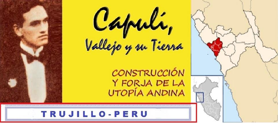 Capulí, Vallejo y su Tierra-TRUJILLO/PERU.