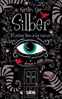 http://www.edicionesb.com/catalogo/autor/kerstin-gier/1188/libro/silber-primer-libro-de-los-suenos_3171.html