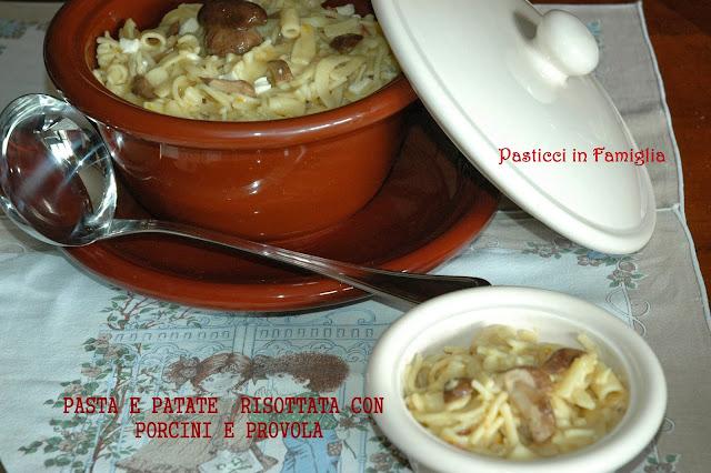 pasta e patate risottata con procini e provola