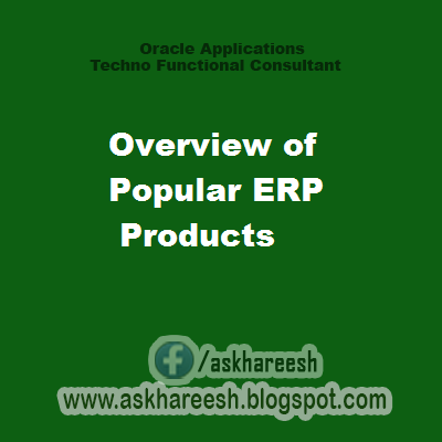 Overview of popular ERP Products, askhareesh blog for Oracle Apps