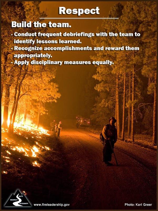 Respect Build the team. - Conduct frequent debriefings with the team to identify lessons learned. - Recognize accomplishments and reward them appropriately. - Apply disciplinary measures equally.