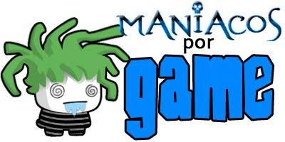 Maniacos por Game