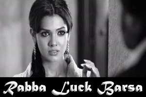 Rabba Luck Barsa