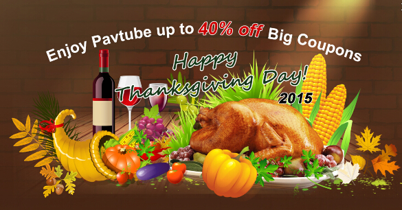 thanksgiving Pavtube Coupon Code for Thanksgiving: Up to 40% OFF