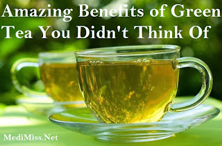 Amazing Benefits of Green Tea You Didn't Think Of