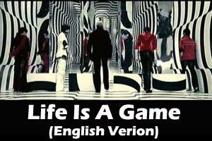 Life Is A Game (English Version)