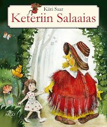 """Lasteraamat """"Keteriin Salaaias 1"""", kirjastus Argo, 2012"""
