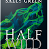 "Oggi in libreria: ""Half Wild"" di Sally Green"