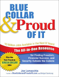 Blue Collar and Proud of It : The All-in-One Resource for Finding Freedom