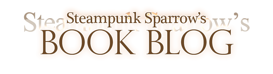 Steampunk Sparrow's Book Blog
