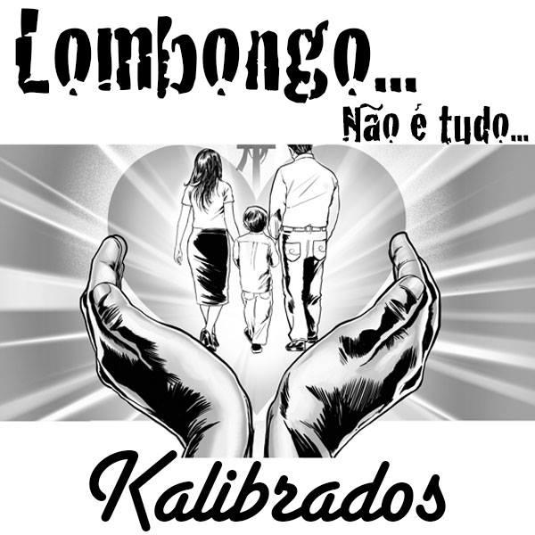 """Baixe a nova musica """"Lombongo"""" do Kalibrados #RapAngolano"""