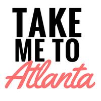 Take me to ATL...