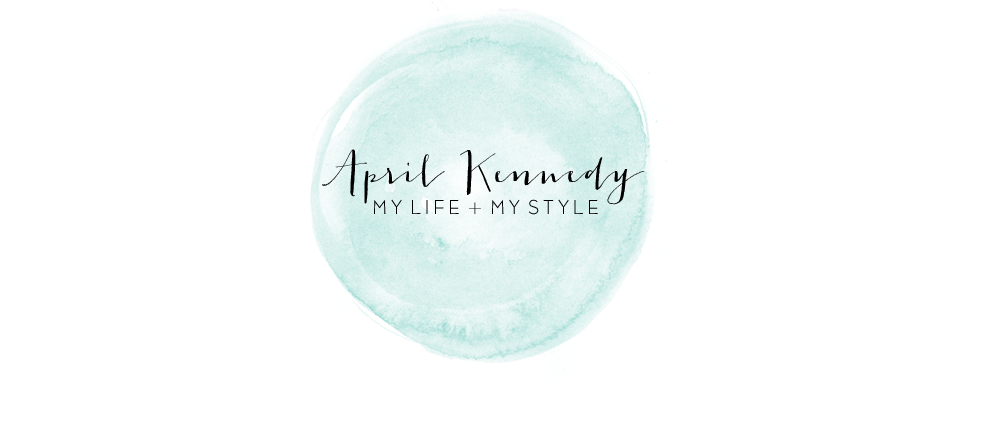 April Kennedy...My Life + My Style