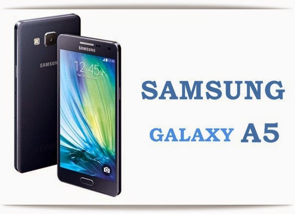 Samsung Galaxy A5: 5 inch Super AMOLED,1.2 GHz Quadcore Android Phone Specs, Price