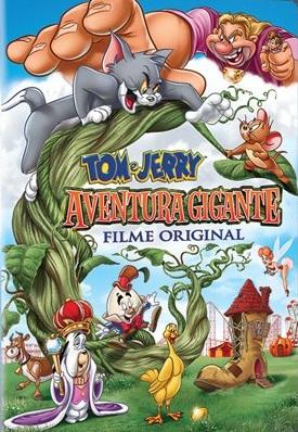 Tom e Jerry: Aventura Gigante – Dublado