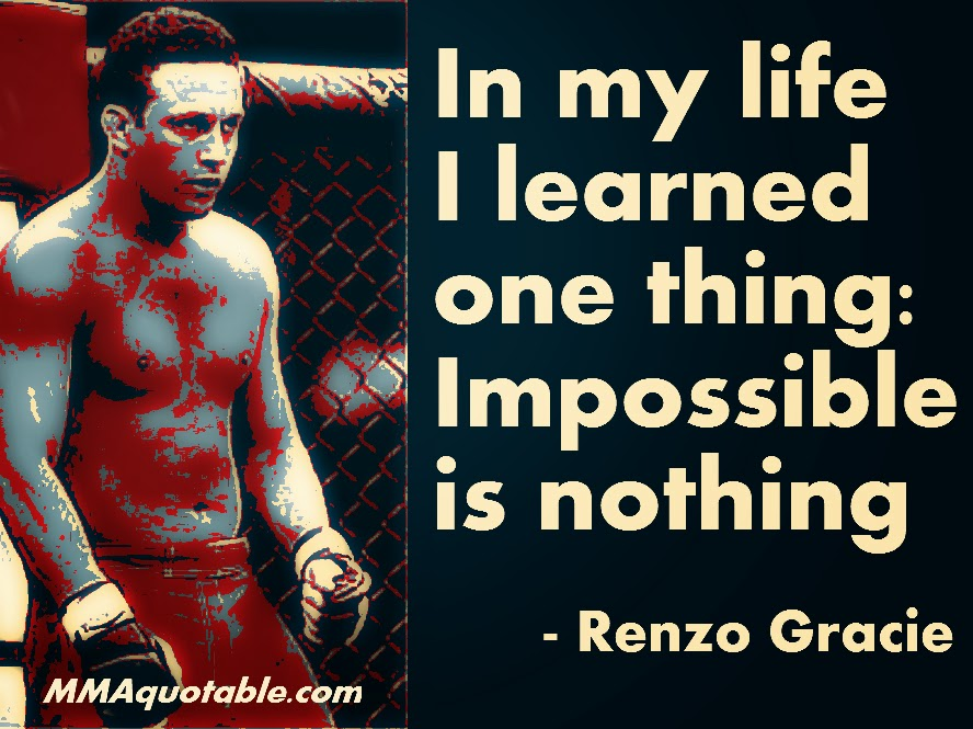 Mma Quotes Motivational Quotes With Pictures Many Mma & Ufc Renzo Gracie .