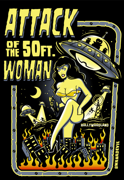 Bwanadevil art attack of the 50 ft woman for Attack of the 50 foot woman t shirt