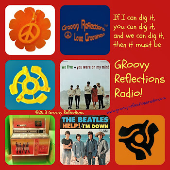 Groovy Reflections Radio!
