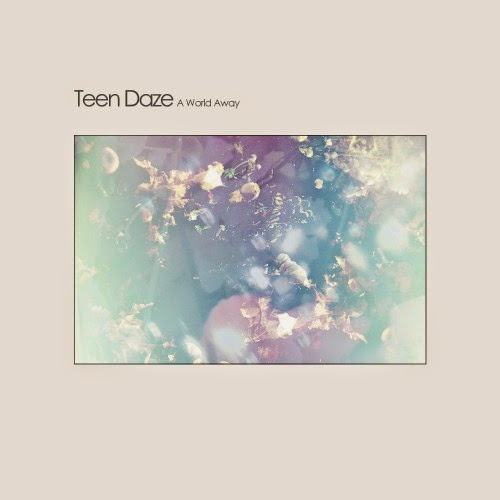 Teen Daze - A World Away