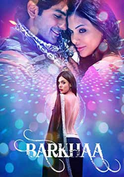 Barkhaa 2015 Hindi Movie Download HDRip 720P at xcharge.net