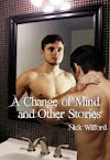 A Change of Mind and Other Stories by Nick Wilford