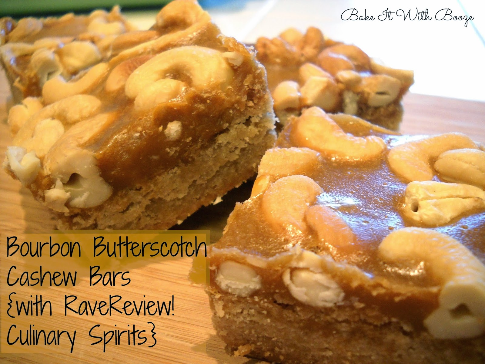 Bourbon Butterscotch Cashew Bars {with RaveReviews! Culinary Spirits}
