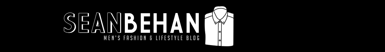 Sean Behan | Men's Fashion & Lifestyle Blog