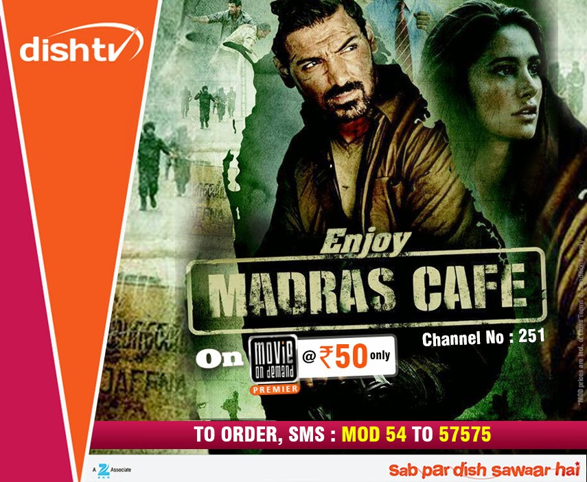 Madras Cafe Latest Blockbuster Movie on Dish TV