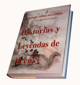 HISTORIAS Y LEYENDAS DE ARCOS