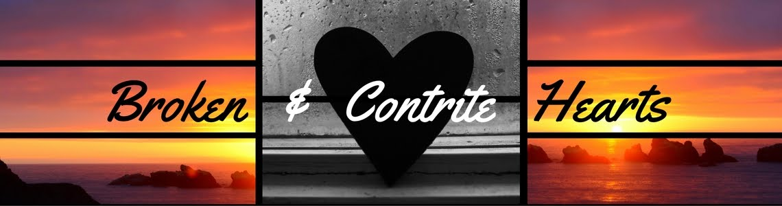 Broken & Contrite Hearts