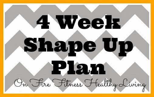 4 Week Shape Up Plan