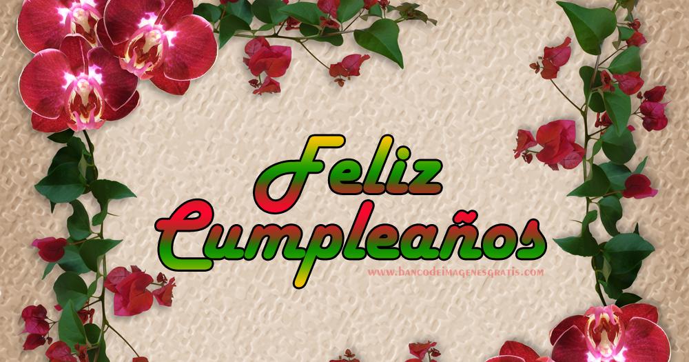 Banco de Imágenes Feliz Cumpleaños con Rosas y Orquídeas Postales con Mensajes y