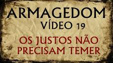 ARMAGEDOM 19: Os justos não precisam temer