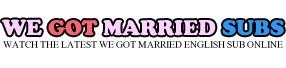 We Got Married English Subs