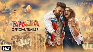 Tamasha _ Official Trailer _ Deepika Padukone, Ranbir Kapoor _ In Cinemas Nov 27