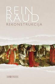 "Šiuo metu skaitau: Rein Raud ""Rekonstrukcija"""