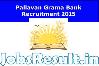 Pallavan Grama Bank Recruitment 2015