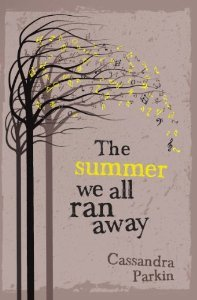 The Summer we all Ran Away Cassandra Parkin cover