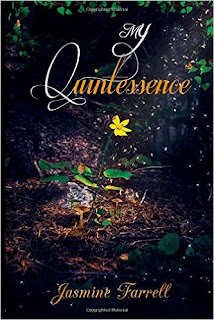 jasmine farrell, soulful poetry, poetry collection, my quintessence, senses poetry, the senses, emotional poetry,
