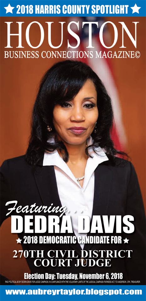 DEDRA DAVIS AND A FEW OTHER DEMOCRATS WHO VALUE THE VOTE OF EVERY HARRIS COUNTY VOTER!