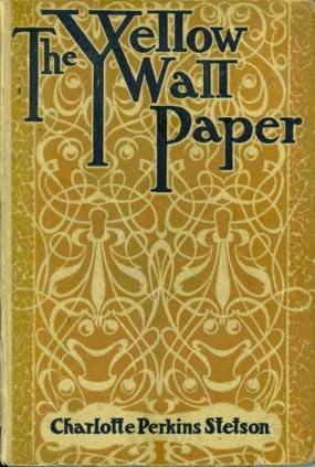 The Yellow Wallpaper Was Written From Vantage Point Of A Woman Writing In Journal Shes Been Diagnosed With Some Kind Condition By Her Husband