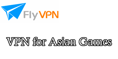 vpn for asian games