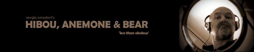 HIBOU, ANEMONE & BEAR