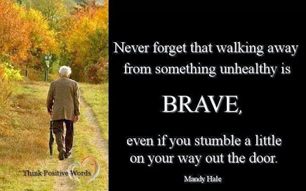 Be BRAVE.  Do Not Stay in an UNHEALTHY place!!!