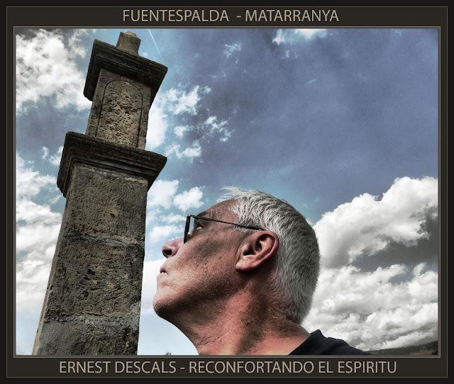 FUENTESPALDA-MATARRANYA-CRUCES-MATARRAÑA-CONFORT-ESPIRITUAL-VIAJES-CONOCIMIENTO-PAISAJES-HISTORIA-ARTISTA-ERNEST DESCALS-