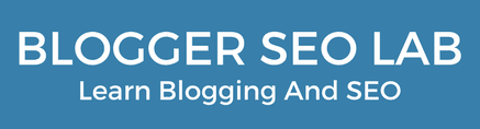 Blogger SEO Lab - Learn Blogging And SEO