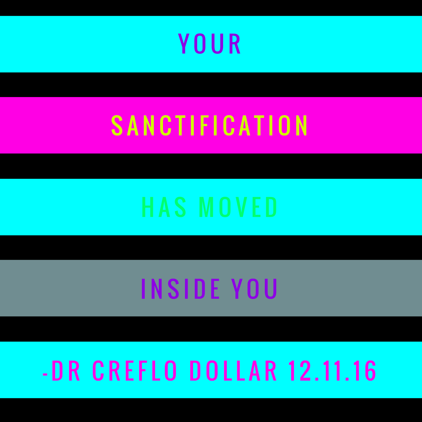 Your sanctification has moved inside you!