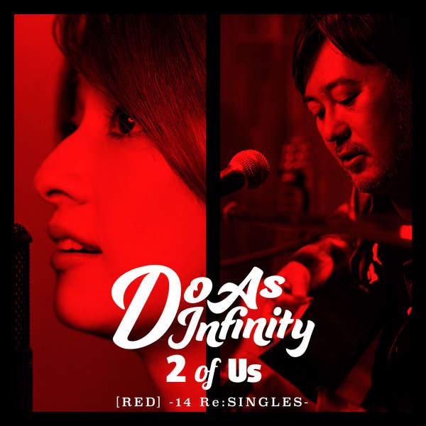 [Album] Do As Infinity – 2 of Us [RED] -14 Re:SINGLES- (2016.02.24/MP3/RAR)